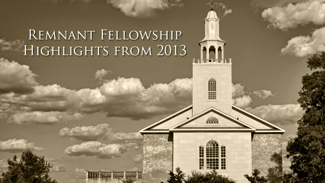 Remnant Fellowship – Year In Review 2013