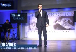A word from Tedd Anger, A Remnant Fellowship Shepherd